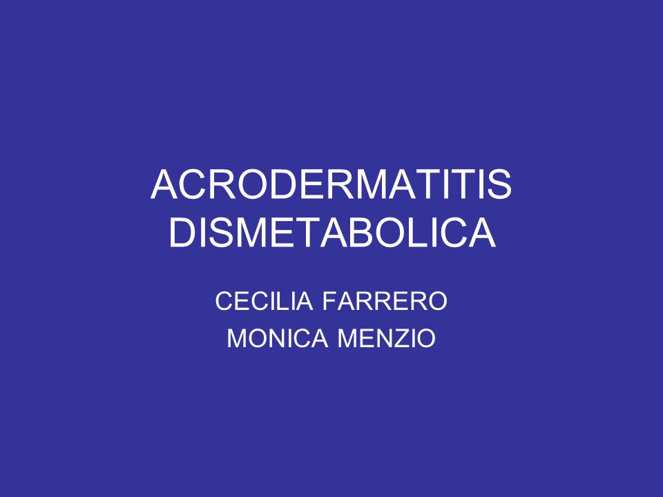 ACRODERMATITIS DISMETABOLICA