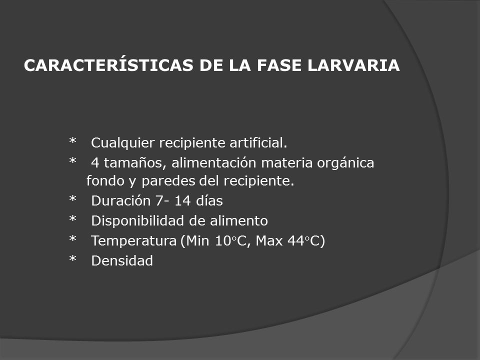 CARACTERÍSTICAS DE LA FASE LARVARIA