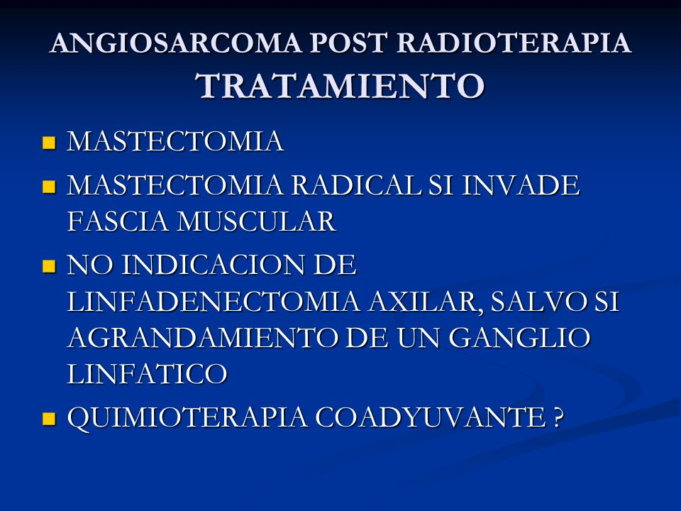 ANGIOSARCOMA POST RADIOTERAPIA TRATAMIENTO
