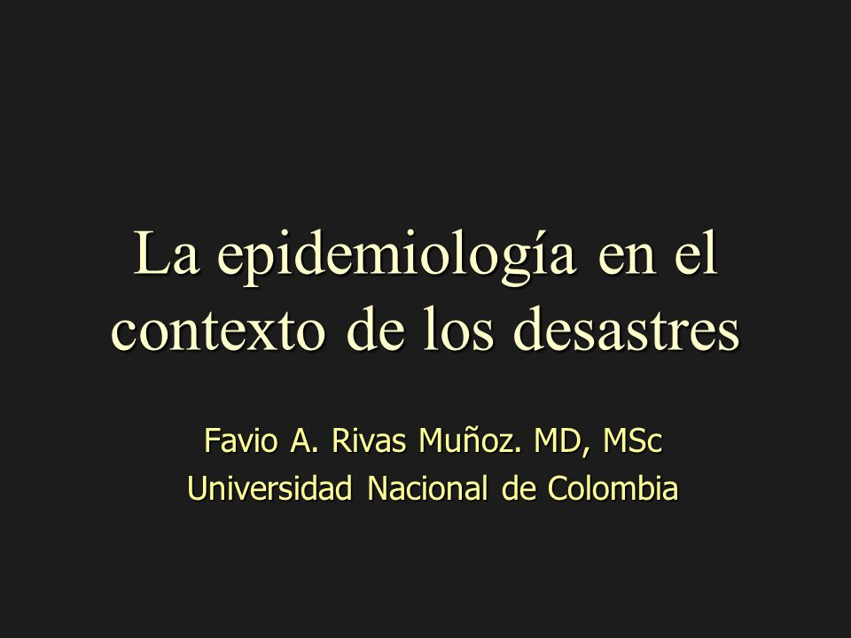 La epidemiología en el contexto de los desastres