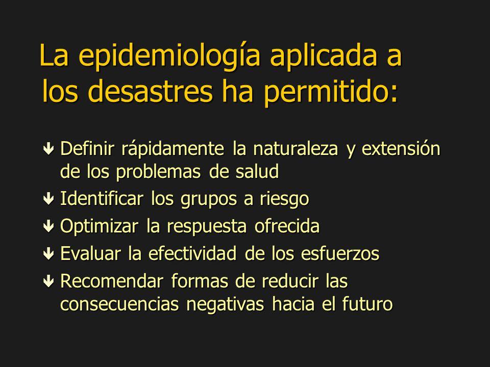 La epidemiología aplicada a los desastres ha permitido: