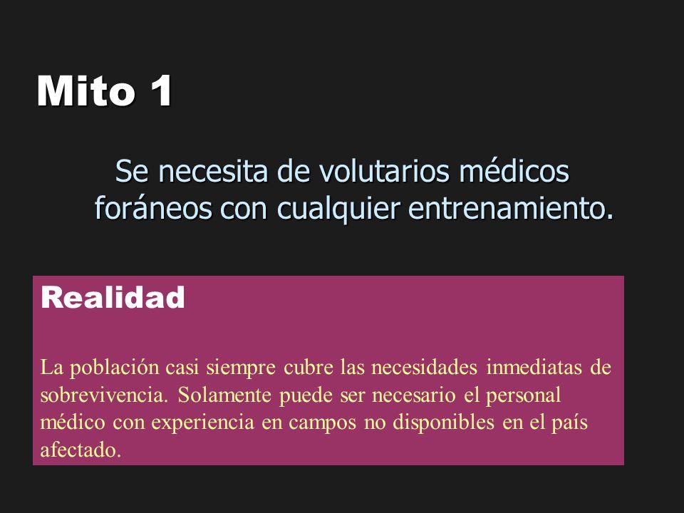 Mito 1 Se necesita de volutarios médicos foráneos con cualquier entrenamiento. Realidad.