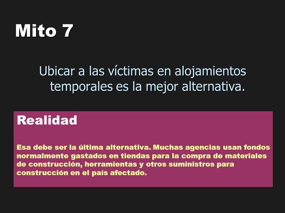 Mito 7 Ubicar a las víctimas en alojamientos temporales es la mejor alternativa. Realidad.