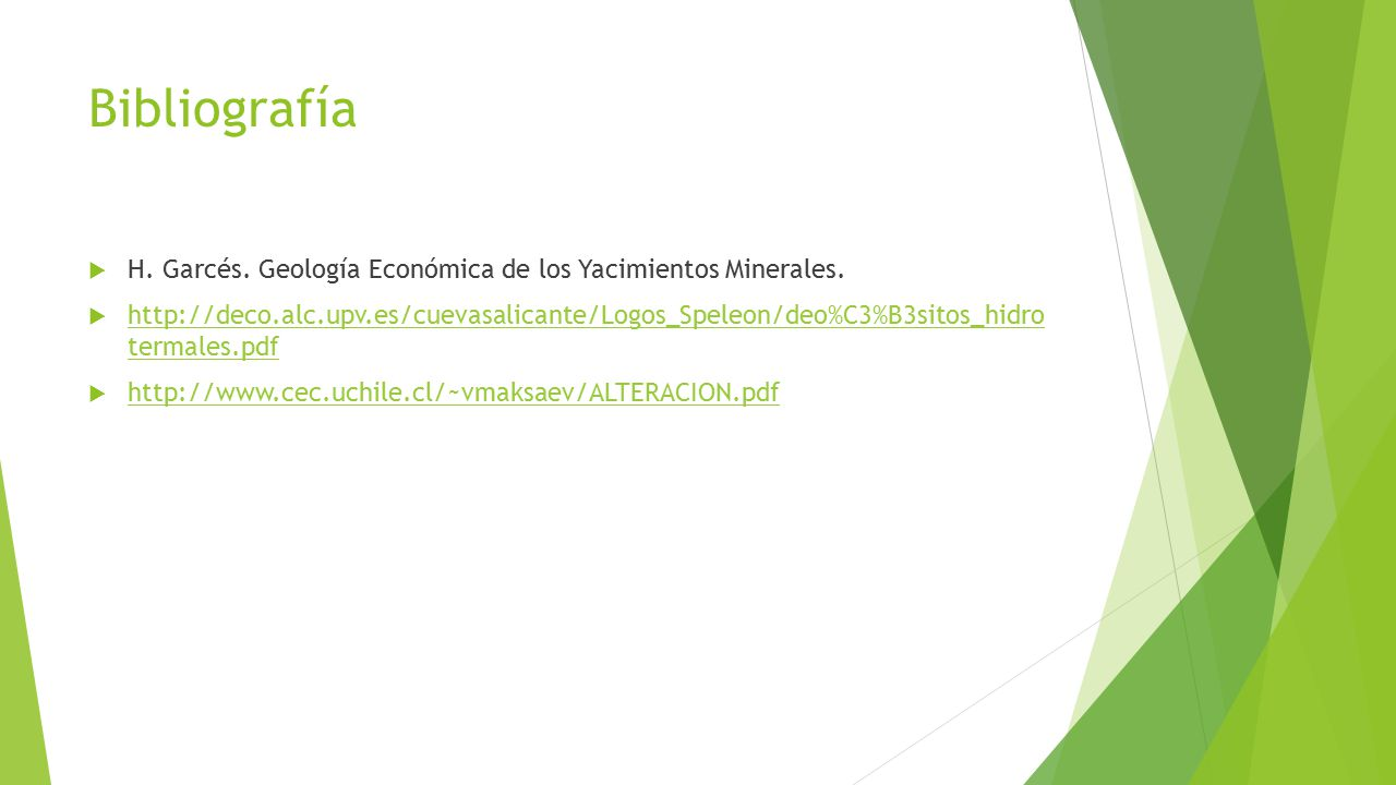 Bibliografía H. Garcés. Geología Económica de los Yacimientos Minerales.