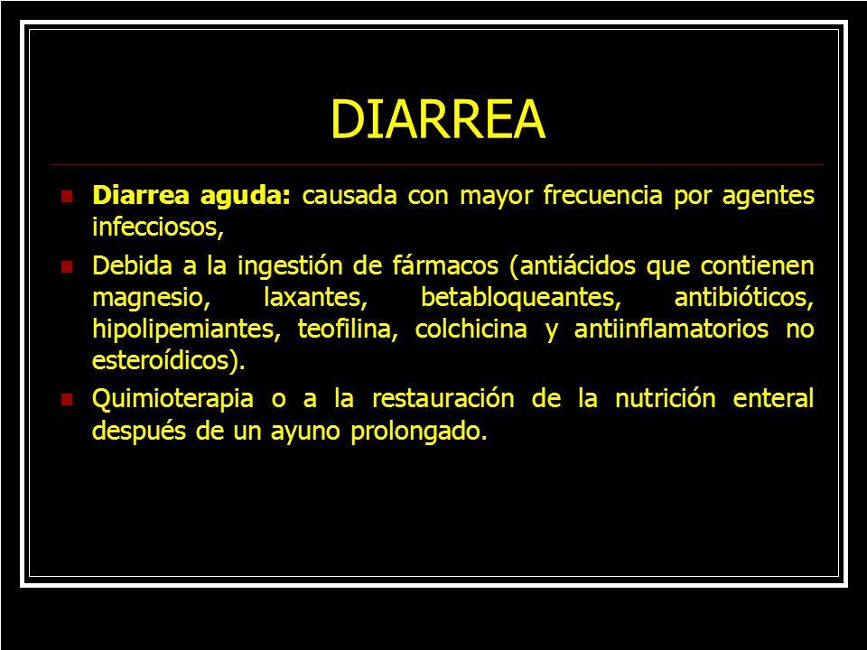 DIARREA Diarrea aguda: causada con mayor frecuencia por agentes infecciosos,