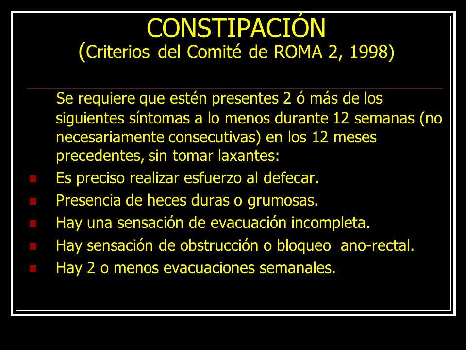 CONSTIPACIÓN (Criterios del Comité de ROMA 2, 1998)