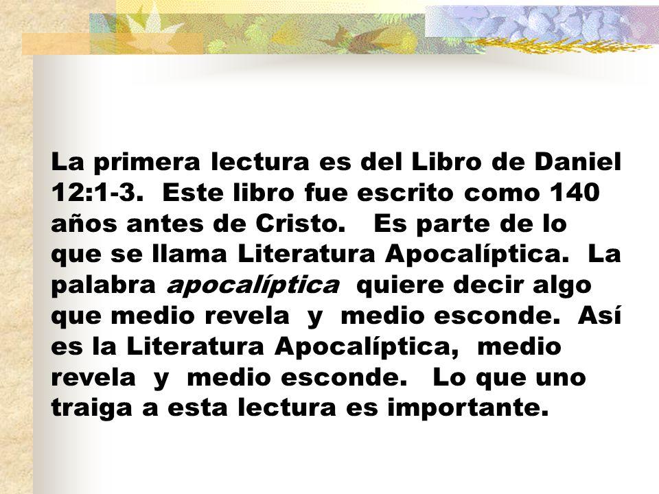 La primera lectura es del Libro de Daniel 12:1-3