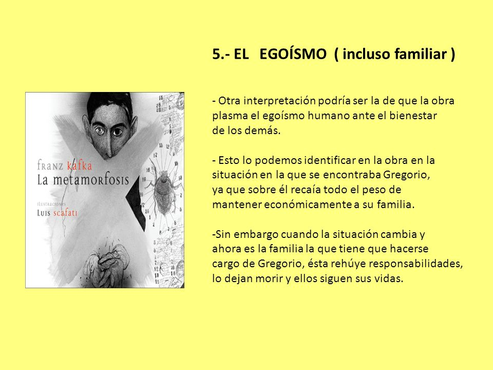 5.- EL EGOÍSMO ( incluso familiar )