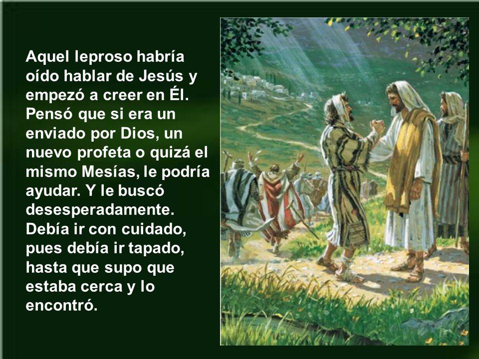 Aquel leproso habría oído hablar de Jesús y empezó a creer en Él
