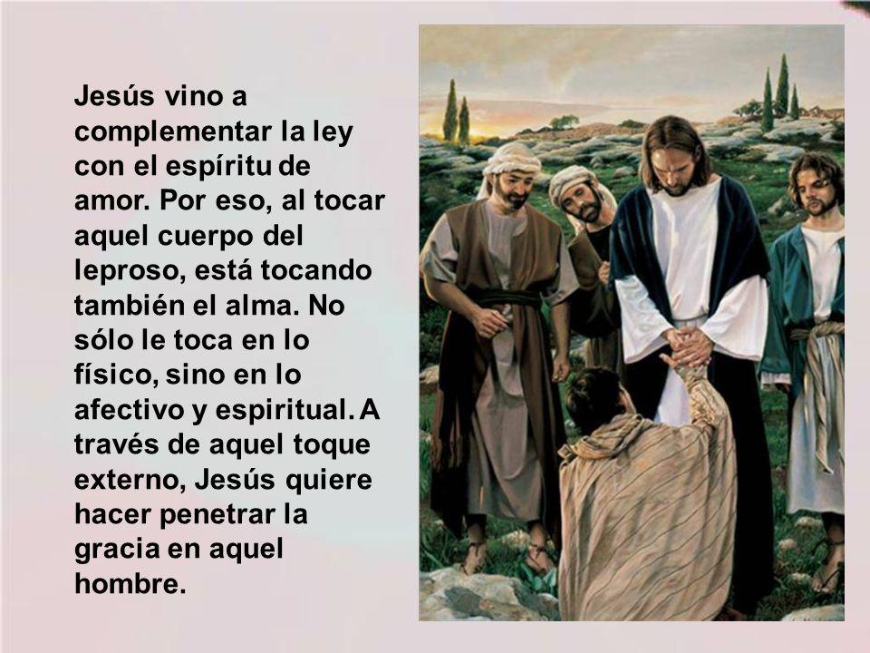 Jesús vino a complementar la ley con el espíritu de amor