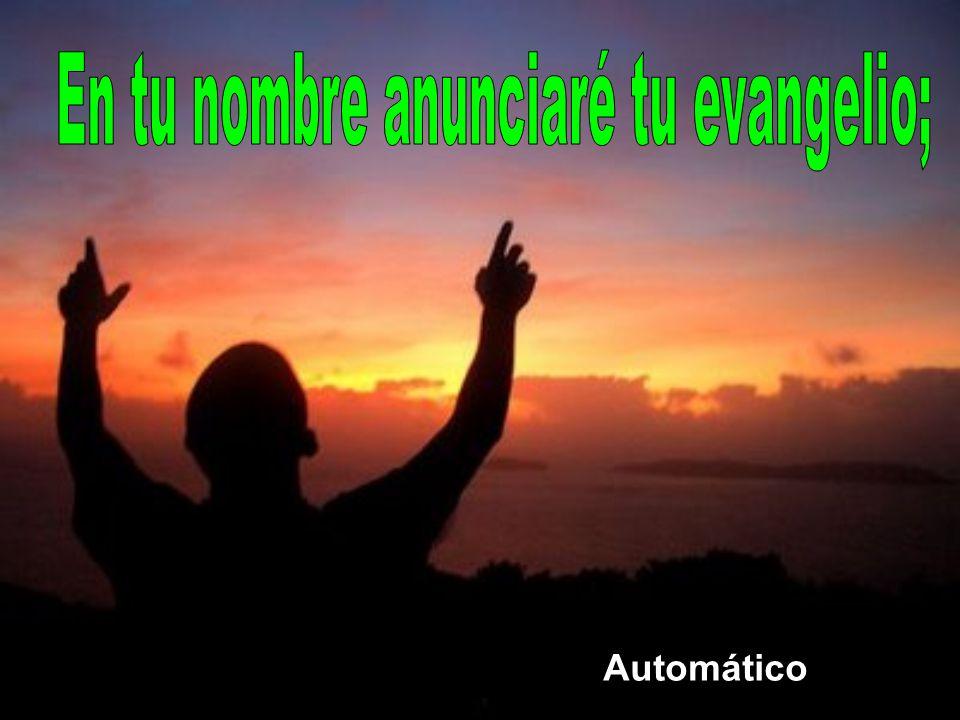En tu nombre anunciaré tu evangelio;