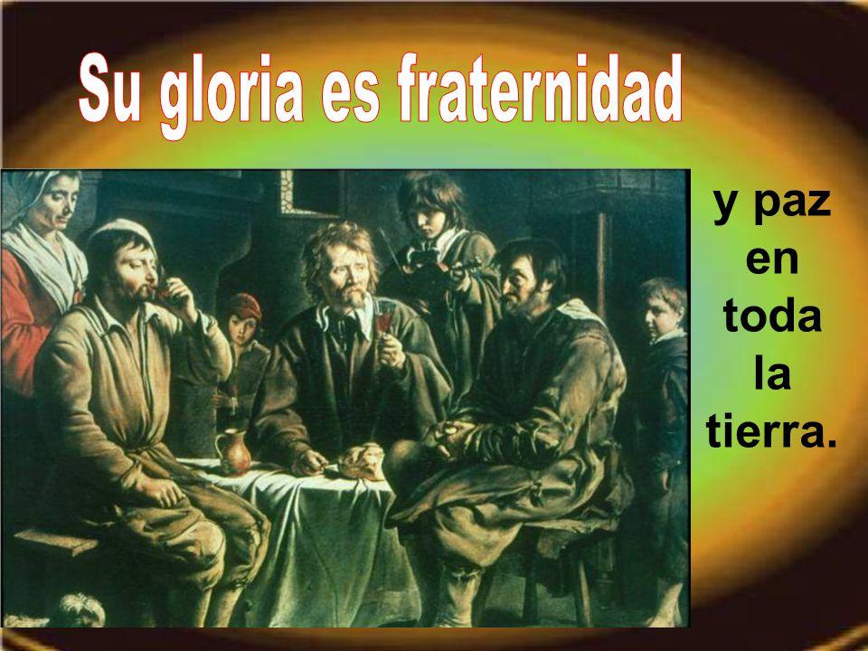 Su gloria es fraternidad