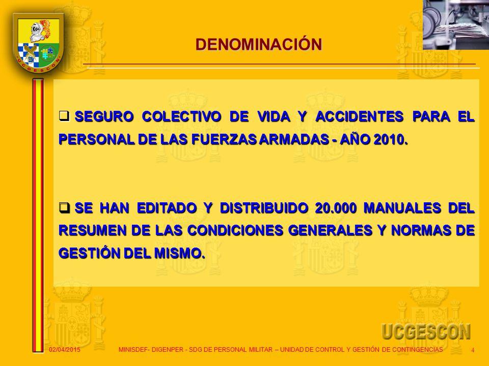 DENOMINACIÓN SEGURO COLECTIVO DE VIDA Y ACCIDENTES PARA EL PERSONAL DE LAS FUERZAS ARMADAS - AÑO 2010.