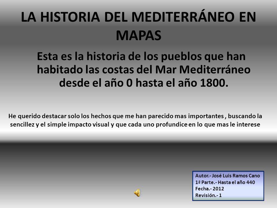 LA HISTORIA DEL MEDITERRÁNEO EN MAPAS