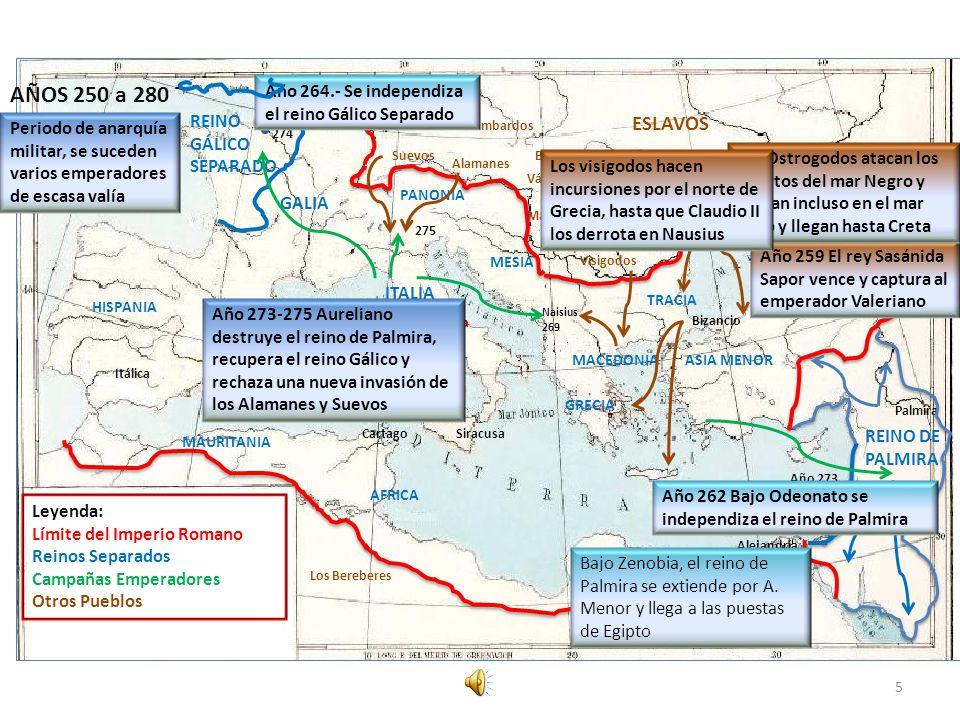 AÑOS 250 a 280 Año 264.- Se independiza el reino Gálico Separado. Francos. Anglos. REINO GÁLICO SEPARADO.