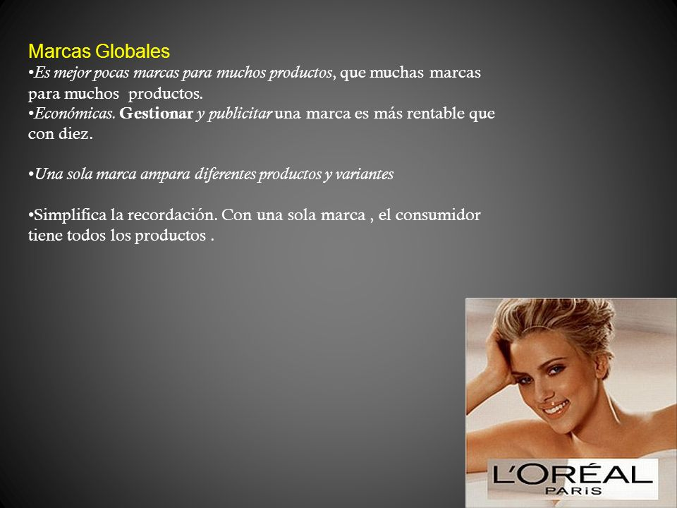 Marcas Globales Es mejor pocas marcas para muchos productos, que muchas marcas para muchos productos.