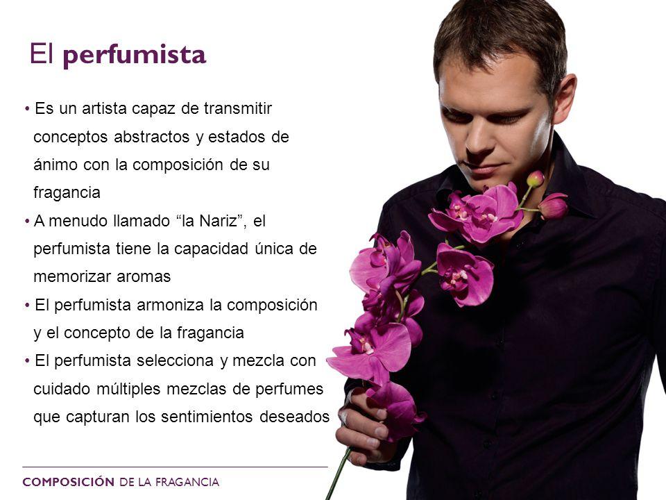 El perfumista • Es un artista capaz de transmitir