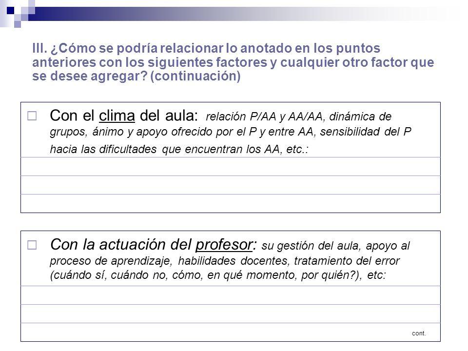 III. ¿Cómo se podría relacionar lo anotado en los puntos anteriores con los siguientes factores y cualquier otro factor que se desee agregar (continuación)