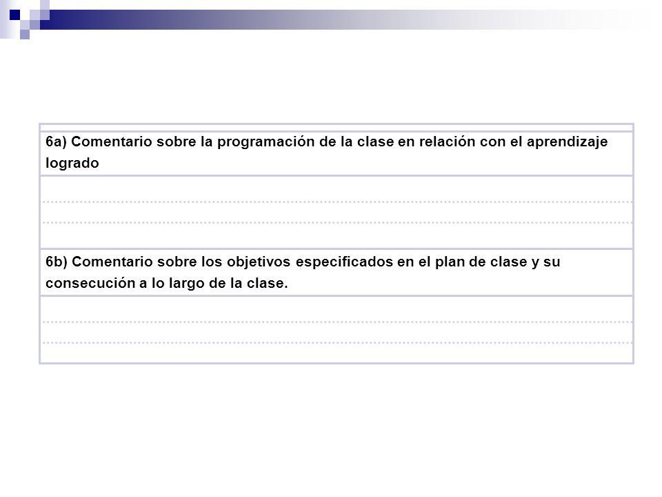 6a) Comentario sobre la programación de la clase en relación con el aprendizaje logrado