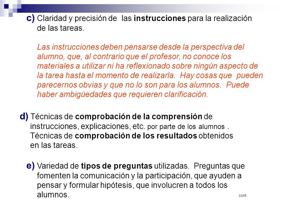c) Claridad y precisión de las instrucciones para la realización de las tareas.