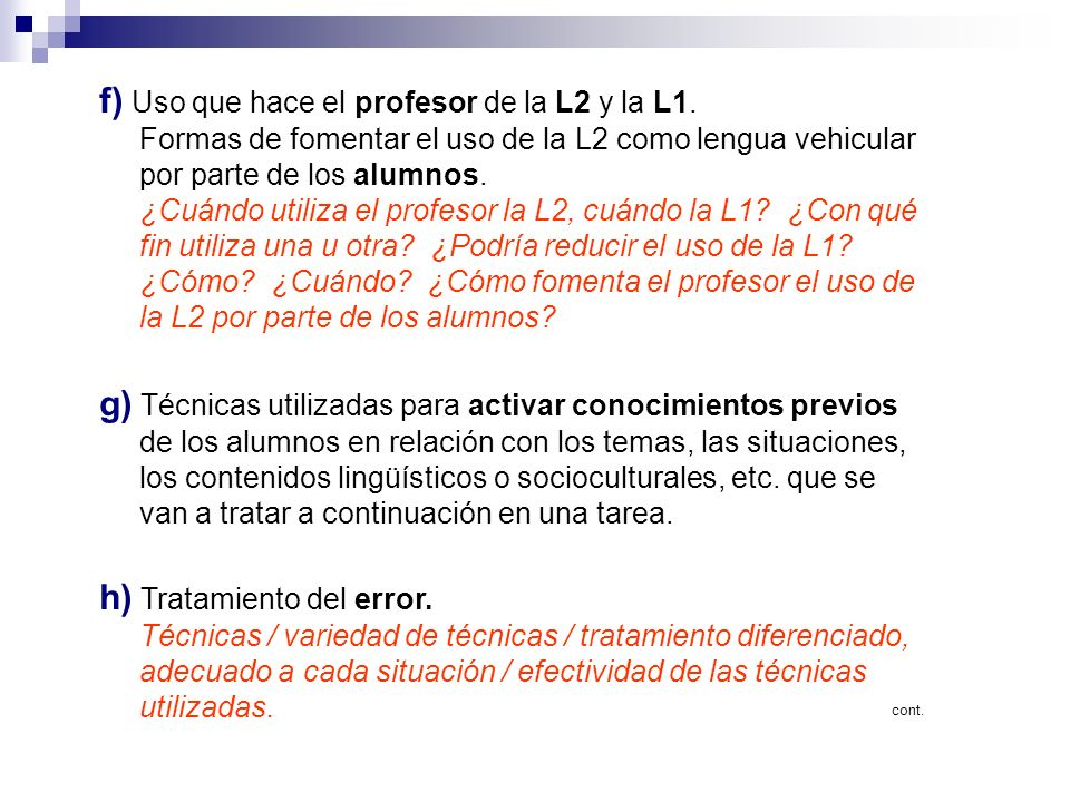f) Uso que hace el profesor de la L2 y la L1.