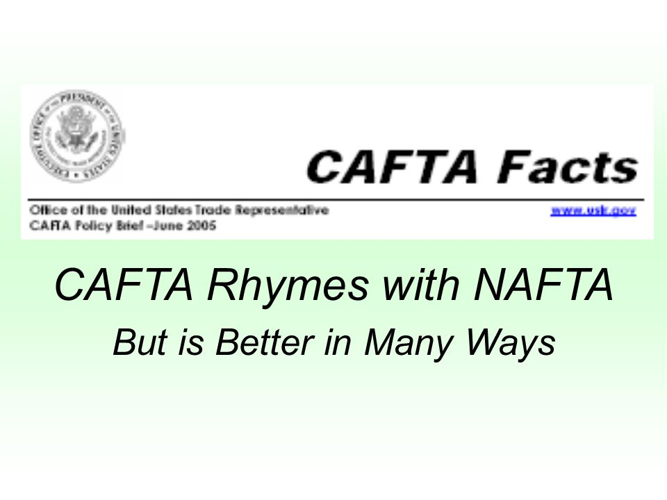 CAFTA Rhymes with NAFTA