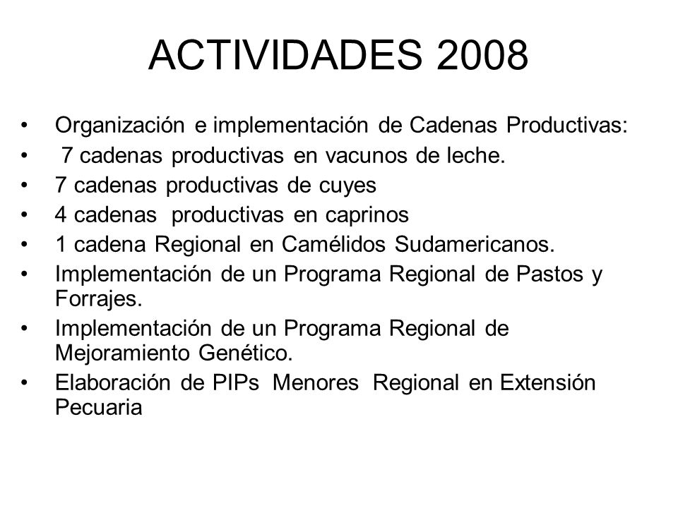 ACTIVIDADES 2008 Organización e implementación de Cadenas Productivas: