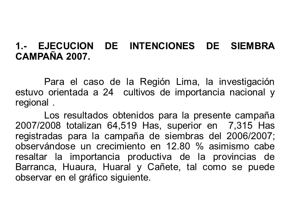 1.- EJECUCION DE INTENCIONES DE SIEMBRA CAMPAÑA 2007.