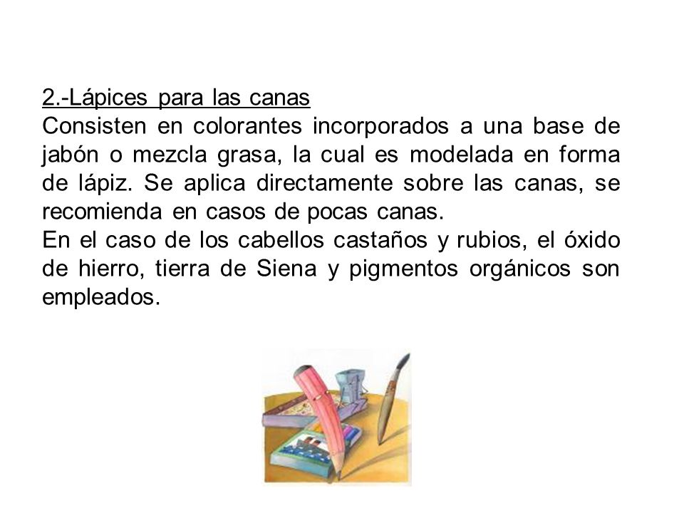 2.-Lápices para las canas