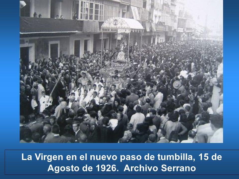 La Virgen en el nuevo paso de tumbilla, 15 de Agosto de 1926