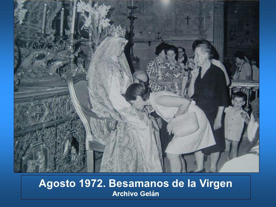 Agosto 1972. Besamanos de la Virgen