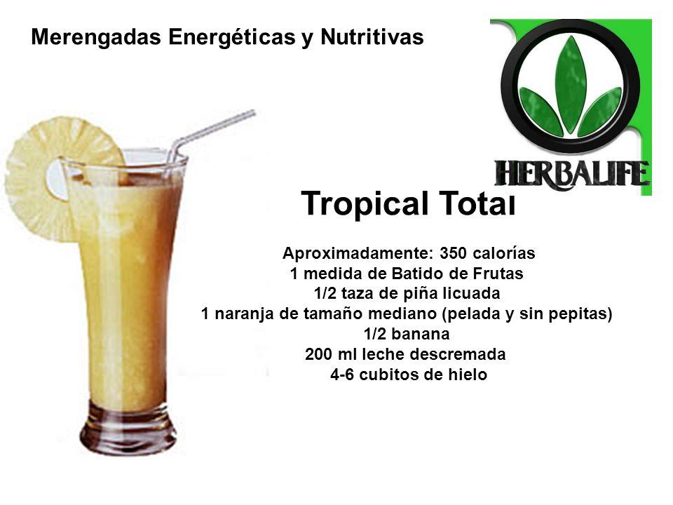Tropical Total Aproximadamente: 350 calorías