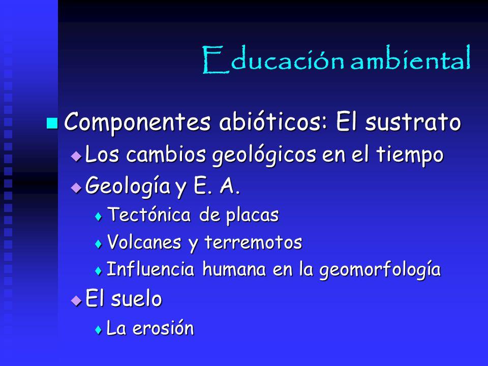 Educación ambiental Componentes abióticos: El sustrato