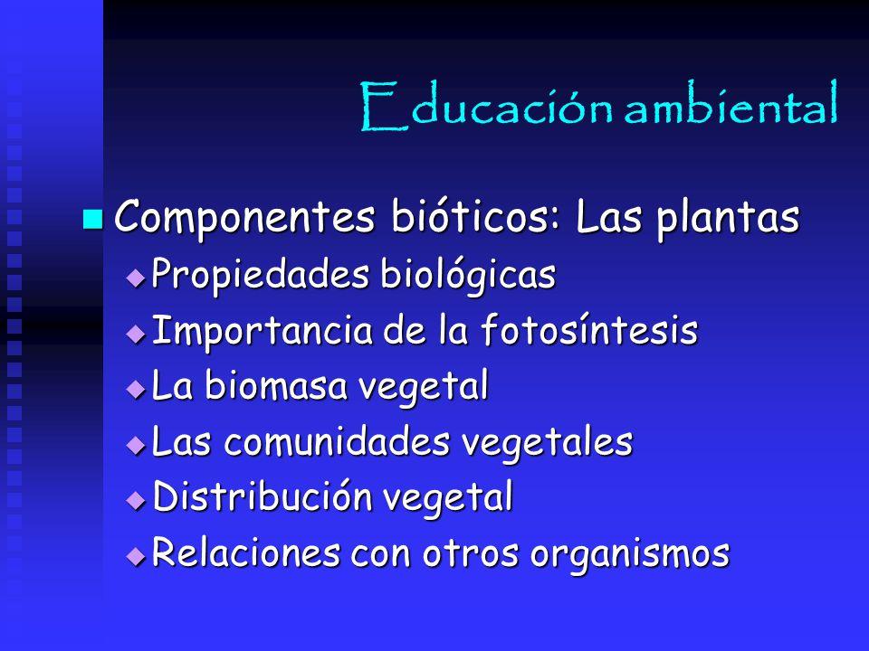 Educación ambiental Componentes bióticos: Las plantas