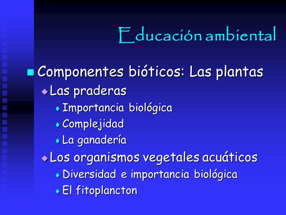 Educación ambiental Componentes bióticos: Las plantas Las praderas
