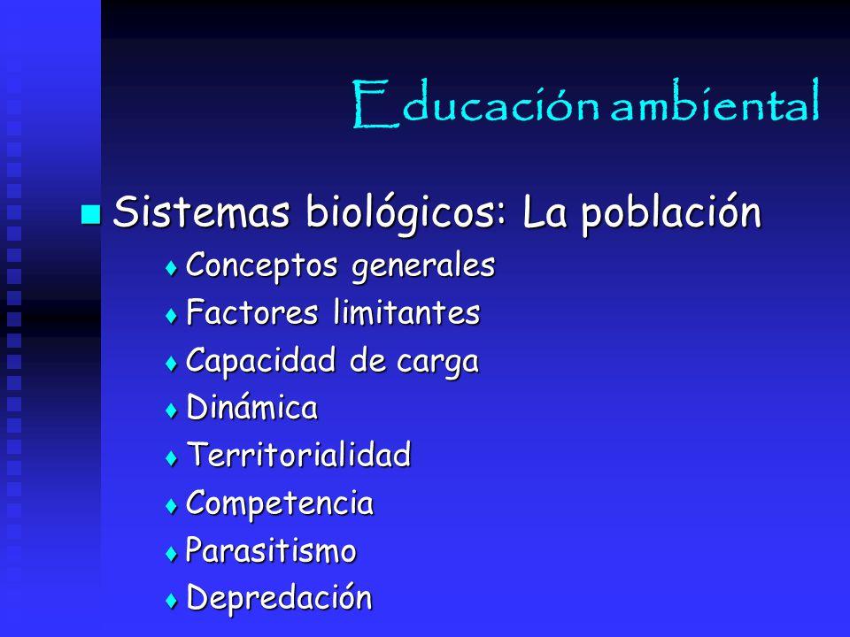 Educación ambiental Sistemas biológicos: La población