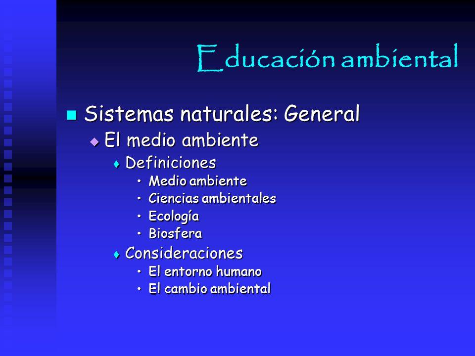 Educación ambiental Sistemas naturales: General El medio ambiente