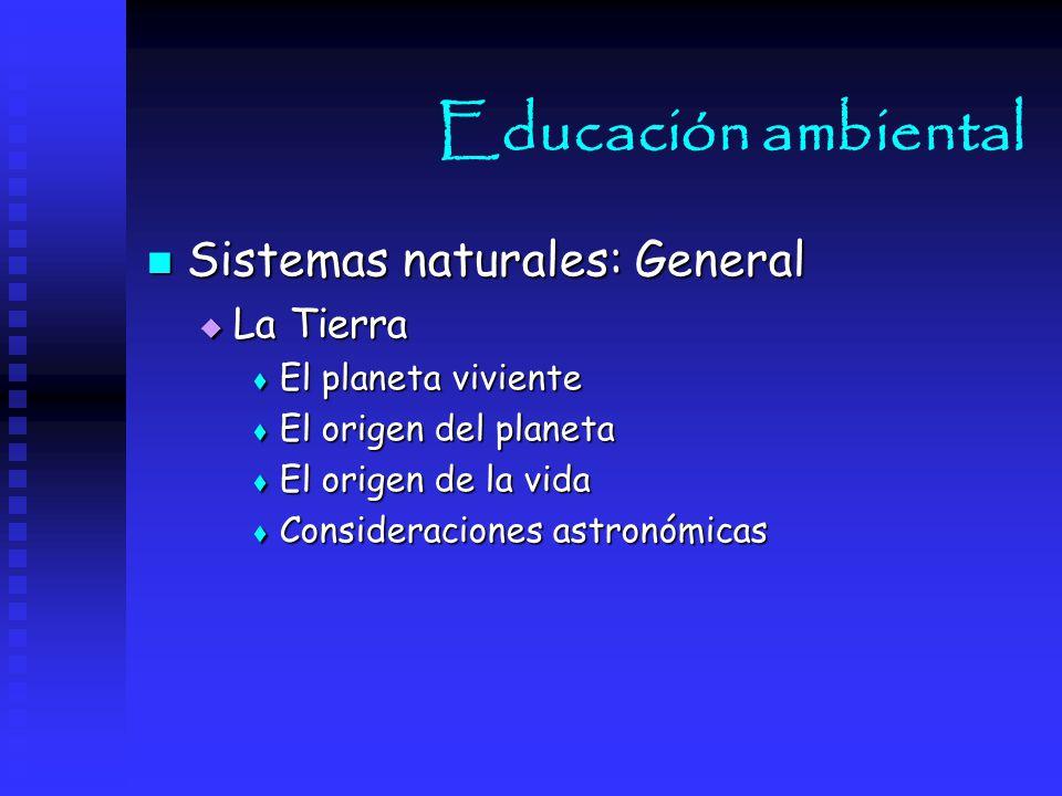 Educación ambiental Sistemas naturales: General La Tierra