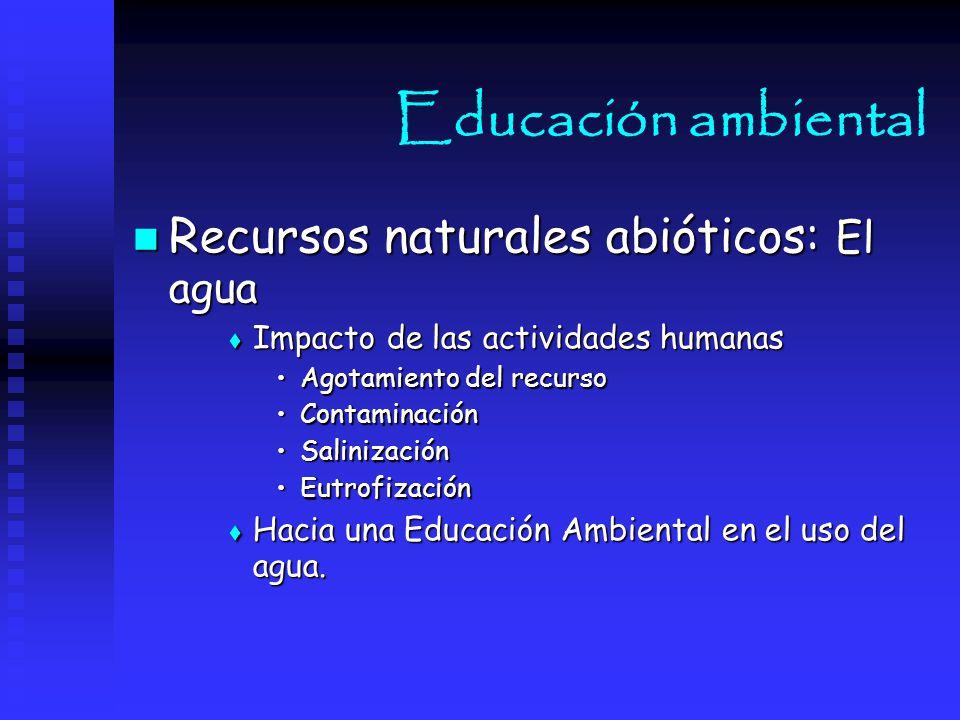 Educación ambiental Recursos naturales abióticos: El agua