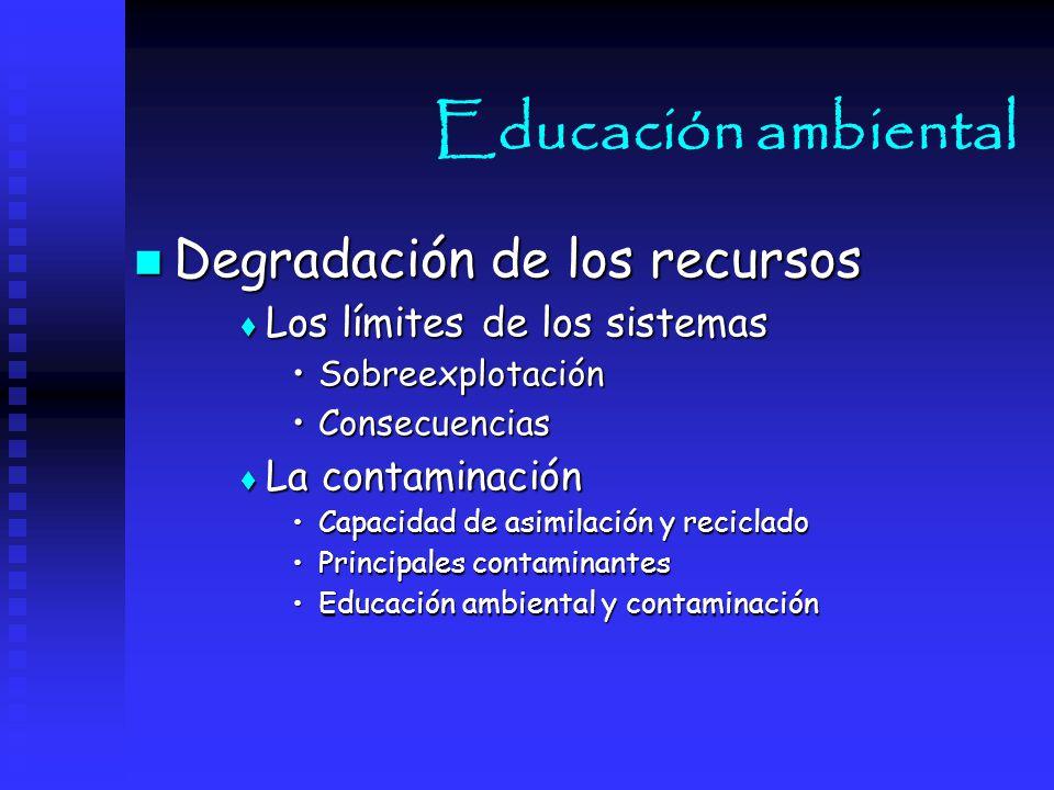 Educación ambiental Degradación de los recursos