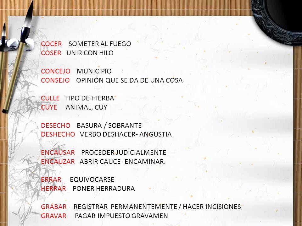 COCER SOMETER AL FUEGO COSER UNIR CON HILO. CONCEJO MUNICIPIO. CONSEJO OPINIÓN QUE SE DA DE UNA COSA.