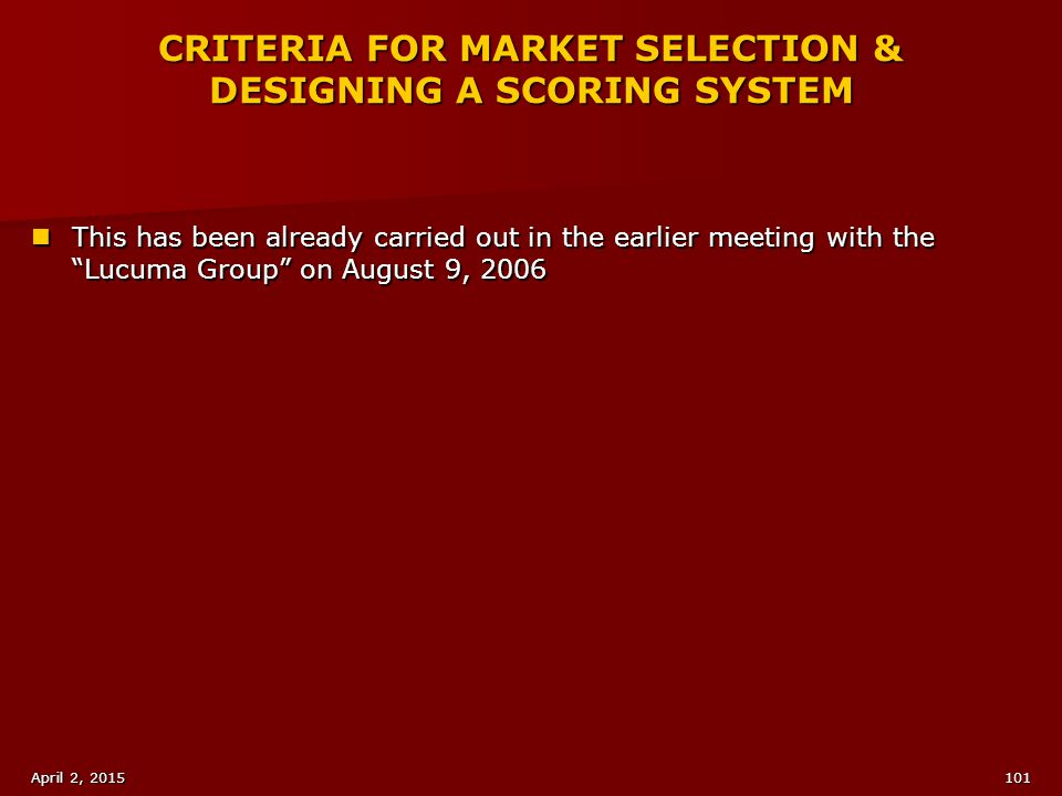 CRITERIA FOR MARKET SELECTION & DESIGNING A SCORING SYSTEM