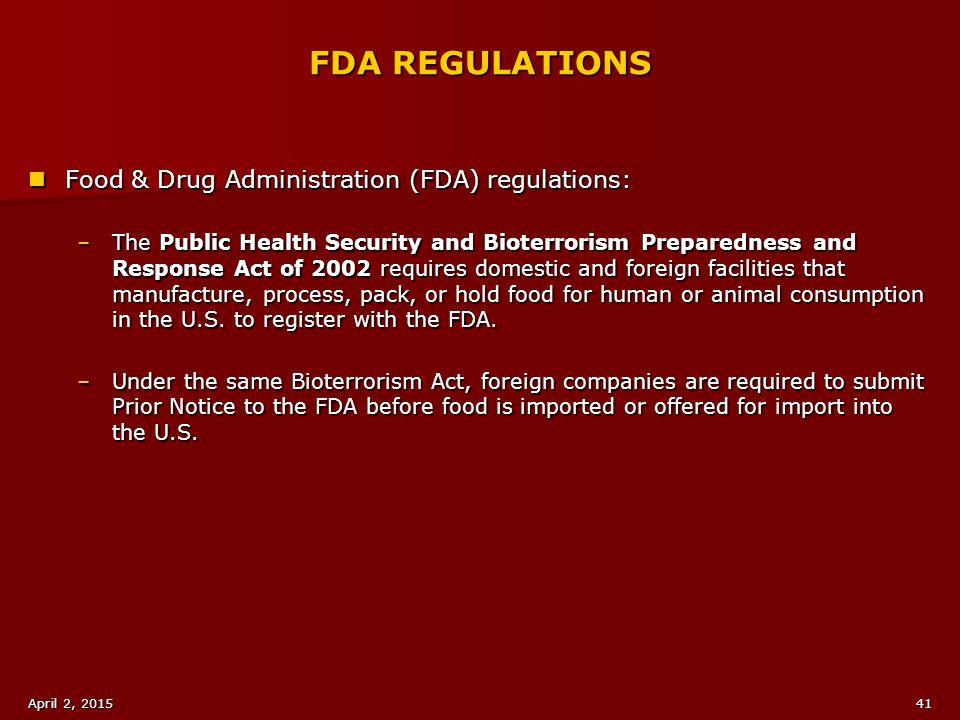 FDA REGULATIONS Food & Drug Administration (FDA) regulations: