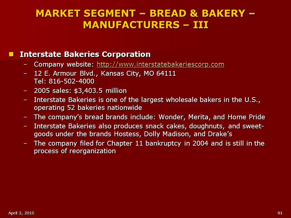 MARKET SEGMENT – BREAD & BAKERY – MANUFACTURERS – III