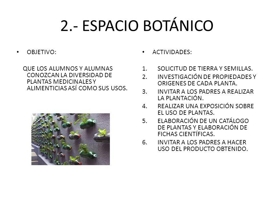 2.- ESPACIO BOTÁNICO OBJETIVO: