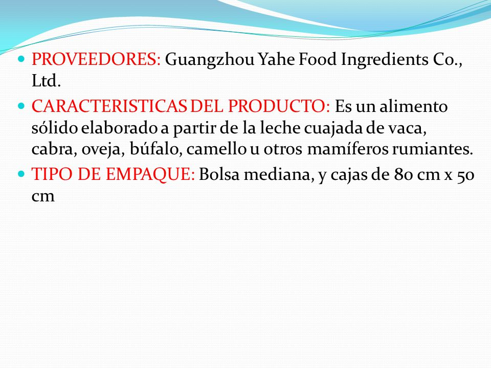 PROVEEDORES: Guangzhou Yahe Food Ingredients Co., Ltd.