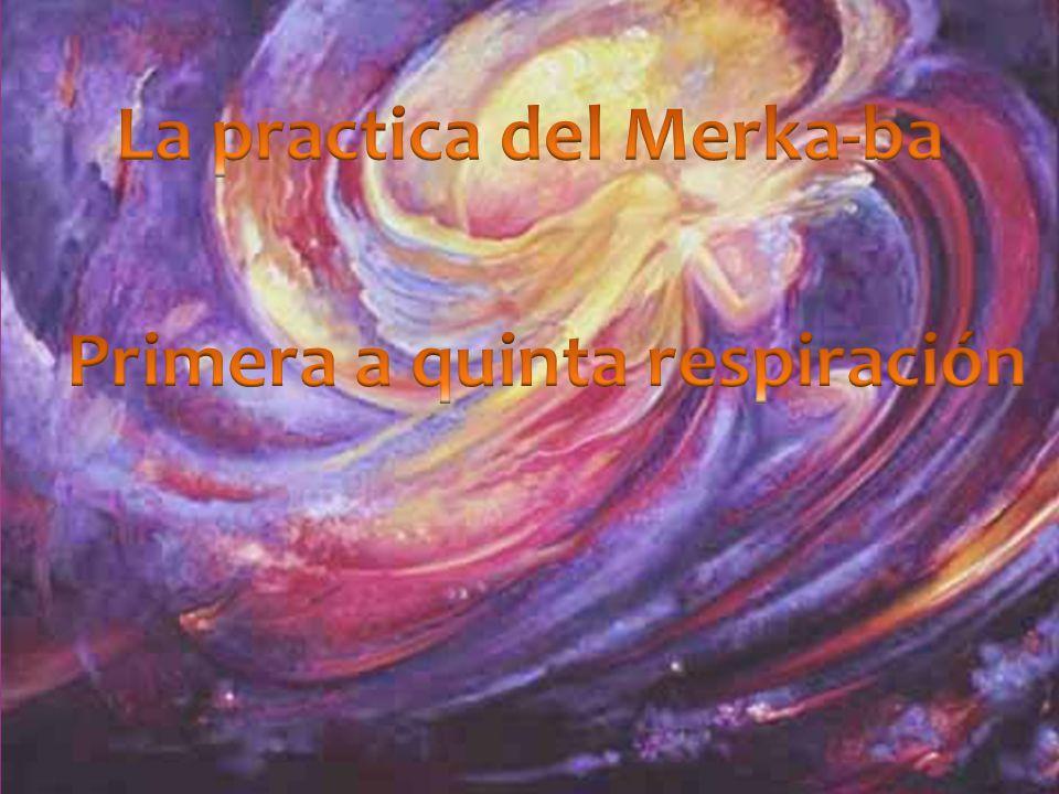 La practica del Merka-ba Primera a quinta respiración