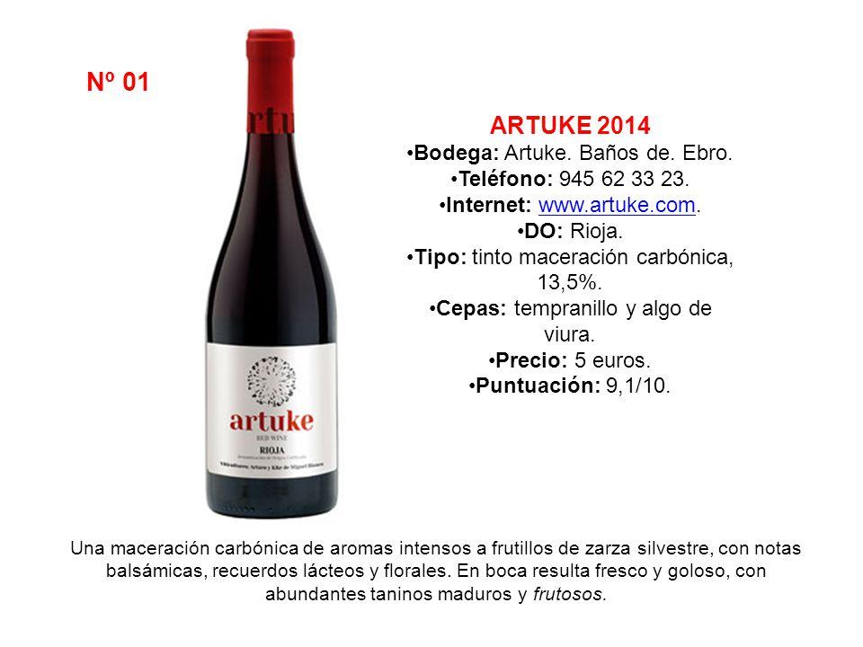 Nº 01 ARTUKE 2014 Bodega: Artuke. Baños de. Ebro.