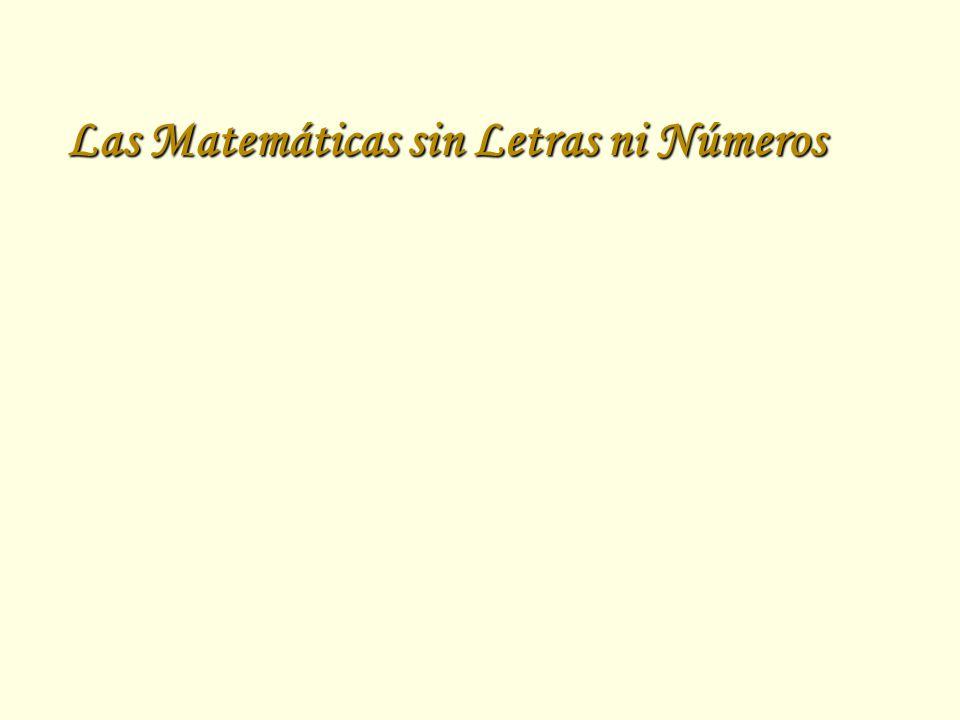 Las Matemáticas sin Letras ni Números