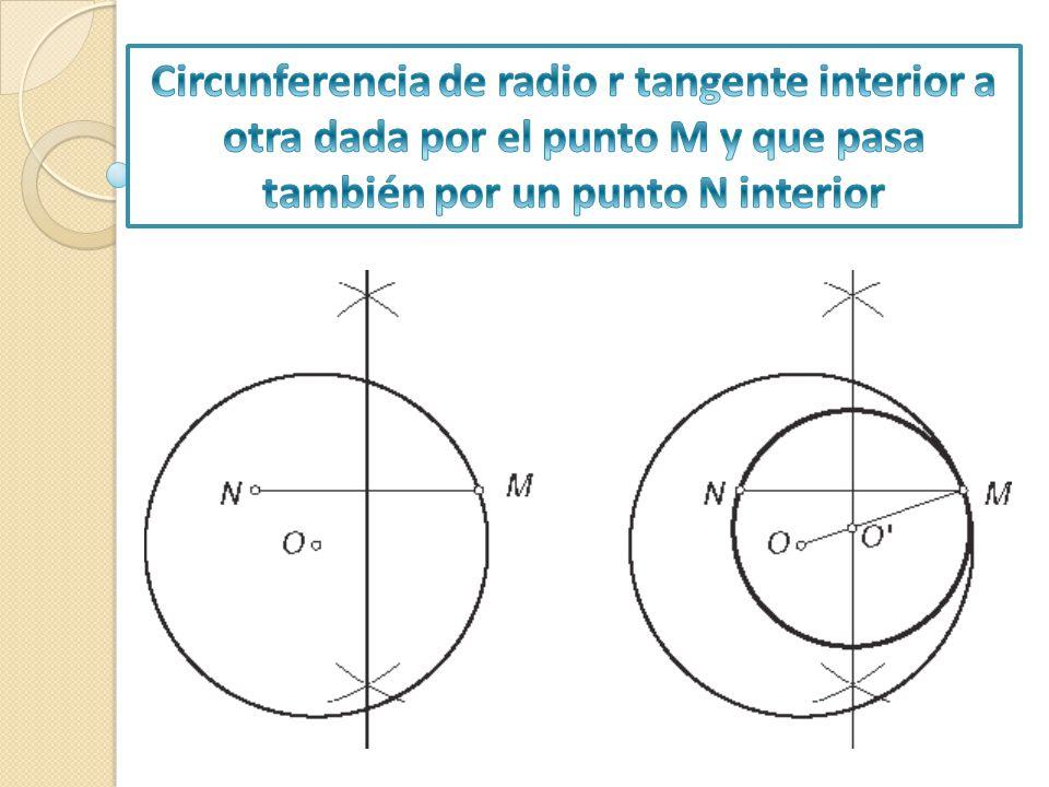 Circunferencia de radio r tangente interior a otra dada por el punto M y que pasa también por un punto N interior